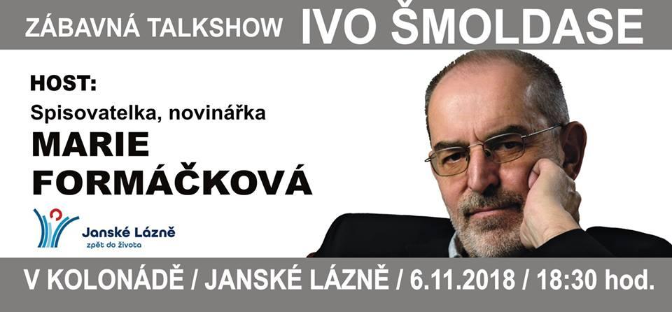 Zábavná Talkshow Ivo Šmoldase se spisovatelkou a novinářkou  Marií Formáčkovou