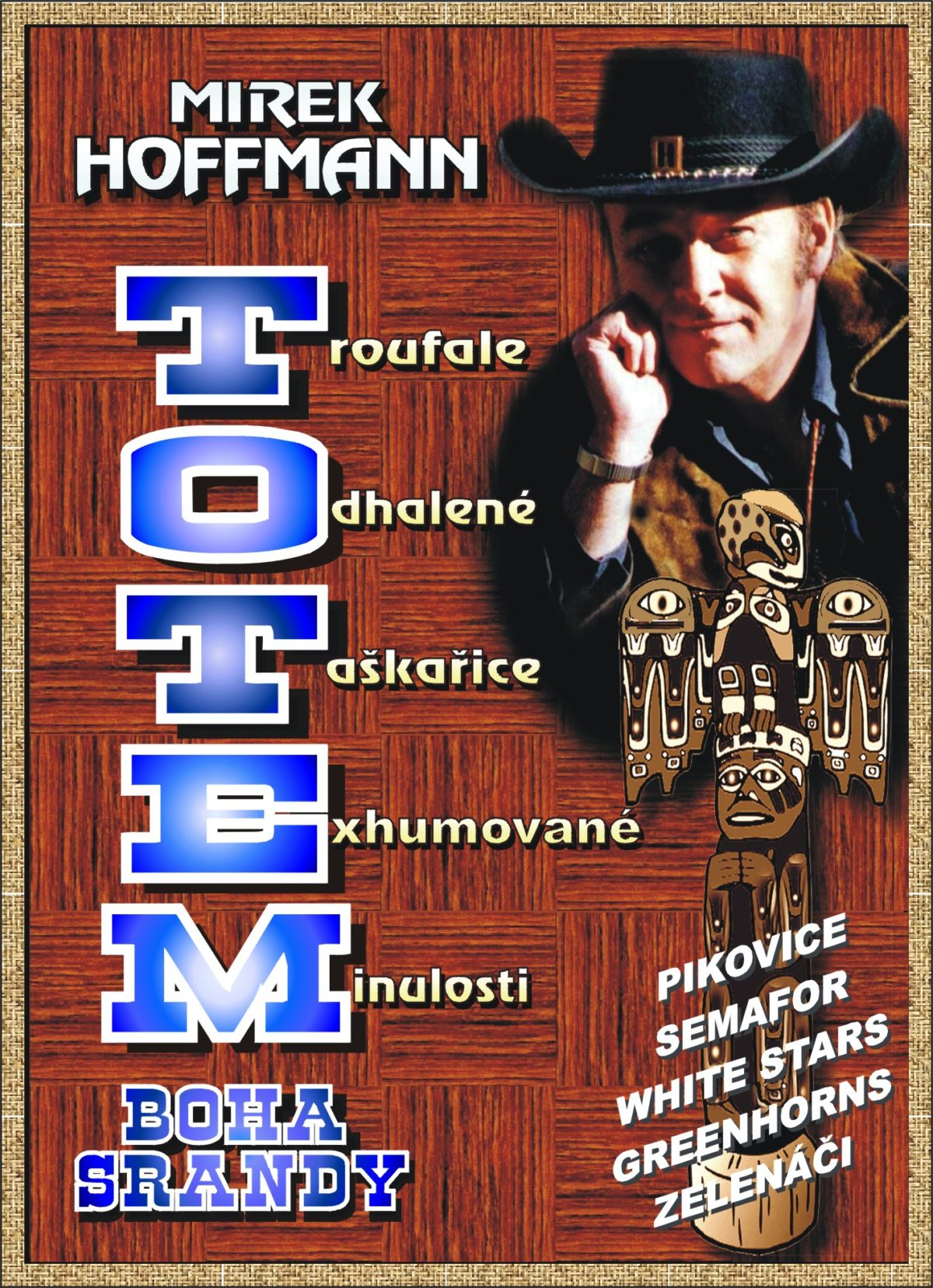 Mirek Hoffman vydal svůj Totem