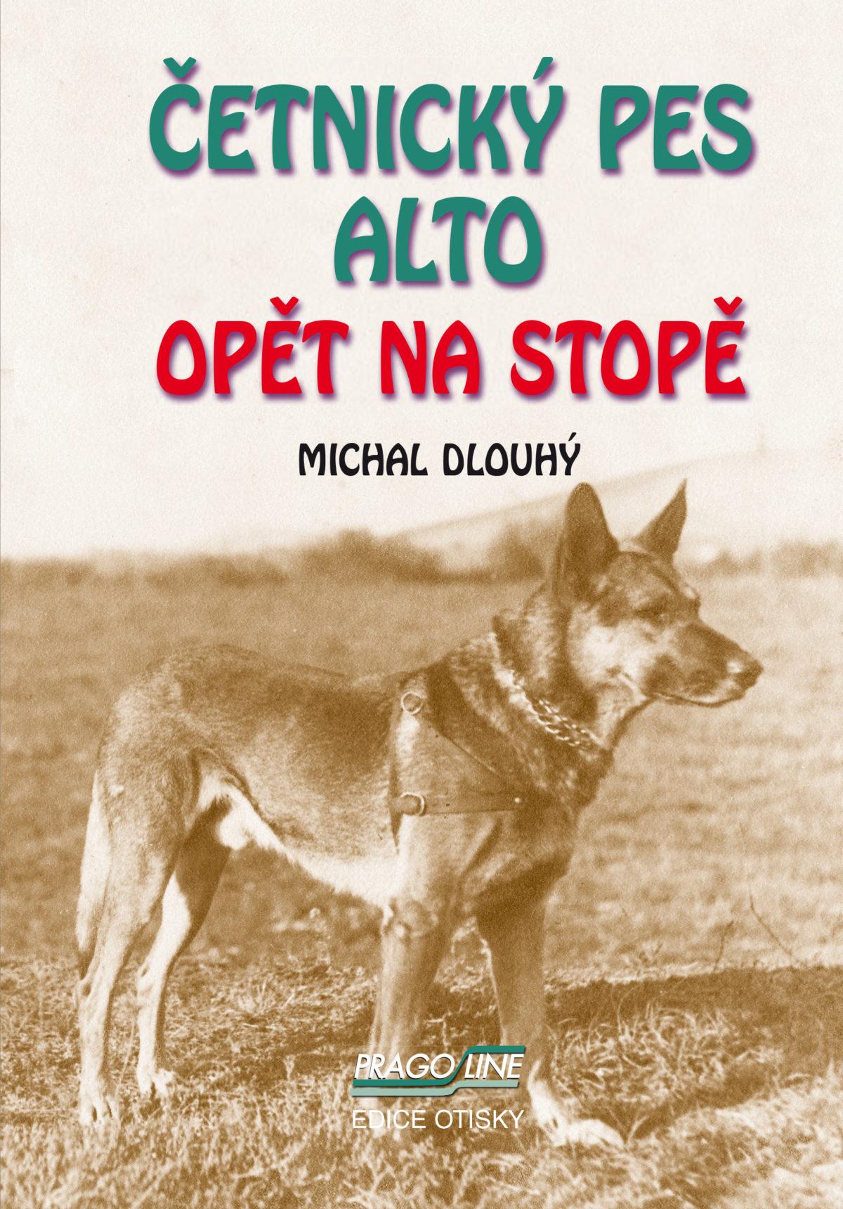 Četnický pes Alto opět na stopě
