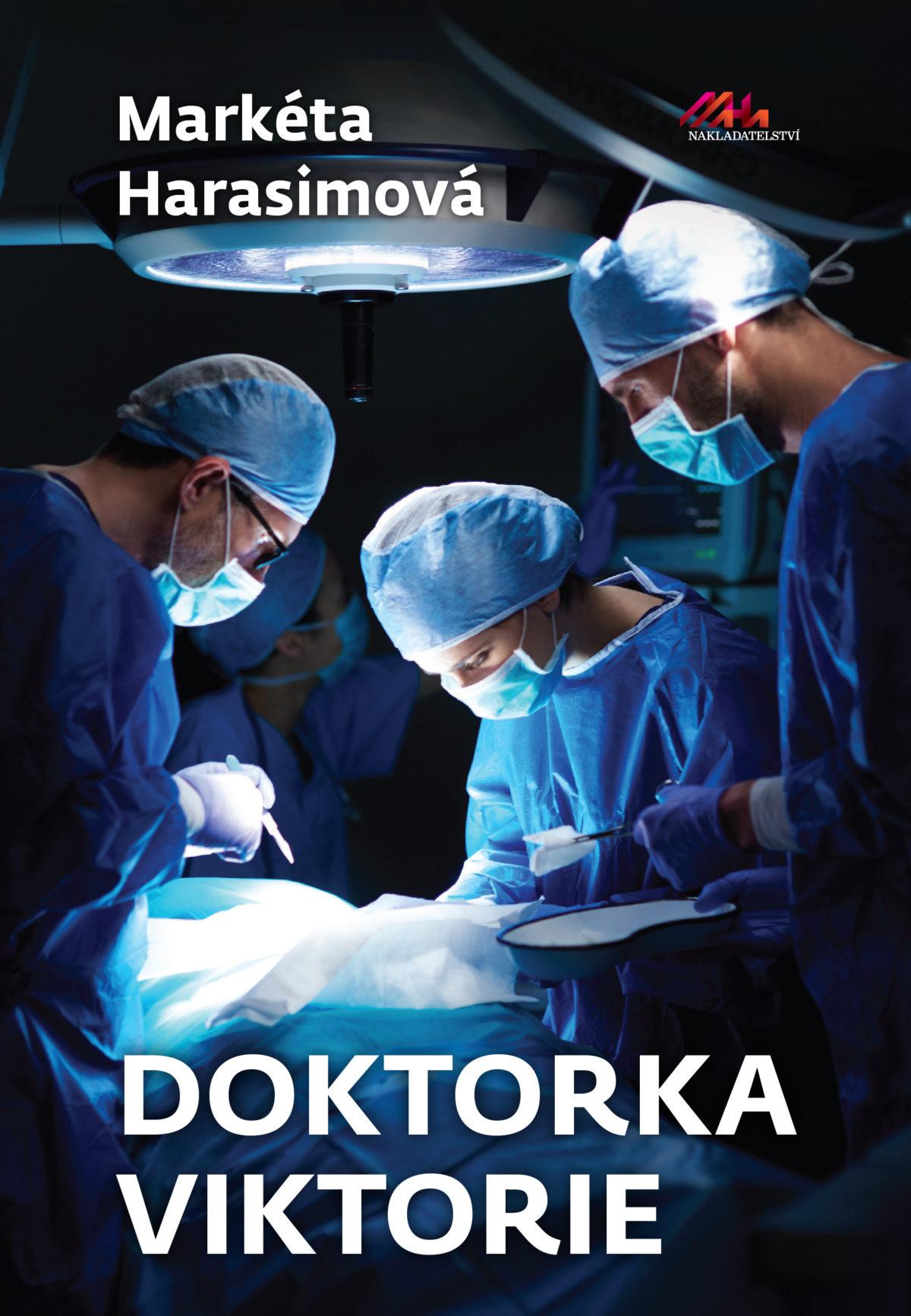 Nový román Markéty Harasimové: Právě vychází Doktorka Viktorie!