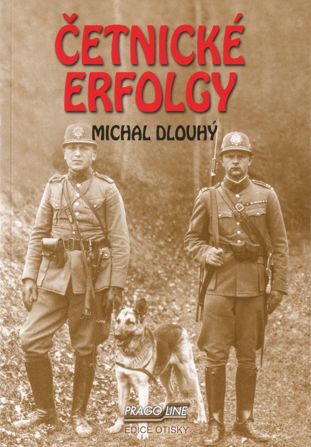 ČETNICKÉ ERFOLGY – Michal Dlouhý